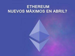 Ethereum – Nuevos Máximos Históricos