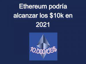 ethereum-10-mil-dolares-2021