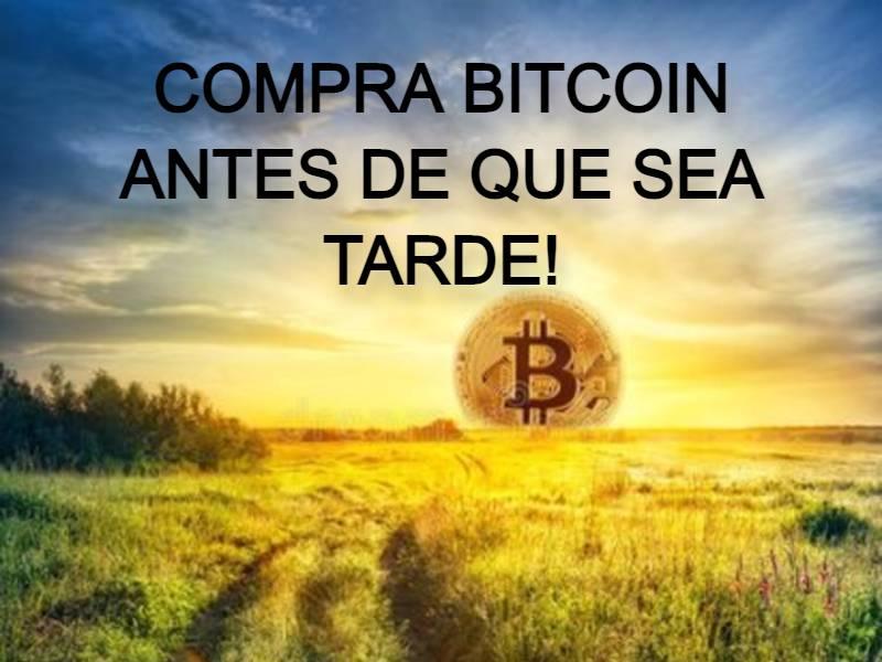 Compra Bitcoin antes de que sea tarde