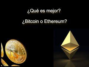 mejor bitcoin o ethereum